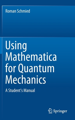 Using Mathematica for Quantum Mechanics: A Student's Manual-cover