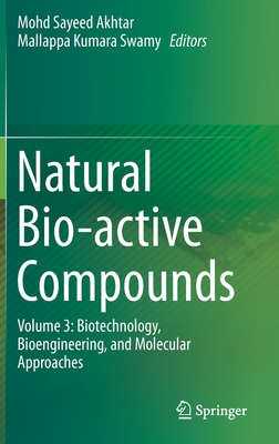 Natural Bio-Active Compounds: Volume 3: Biotechnology, Bioengineering, and Molecular Approaches-cover