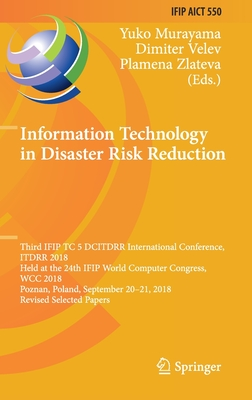 Information Technology in Disaster Risk Reduction: Third Ifip Tc 5 Dcitdrr International Conference, Itdrr 2018, Held at the 24th Ifip World Computer-cover