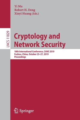 Cryptology and Network Security: 18th International Conference, Cans 2019, Fuzhou, China, October 25-27, 2019, Proceedings-cover