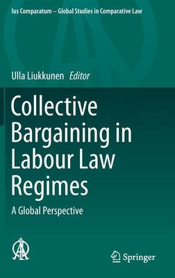 Collective Bargaining in Labour Law Regimes: A Global Perspective