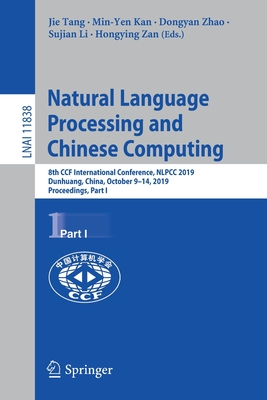 Natural Language Processing and Chinese Computing: 8th Ccf International Conference, Nlpcc 2019, Dunhuang, China, October 9-14, 2019, Proceedings, Par-cover