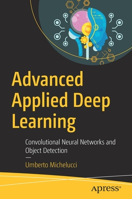 Advanced Applied Deep Learning: Convolutional Neural Networks and Object Detection-cover