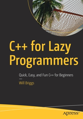 C++ for Lazy Programmers: Quick, Easy, and Fun C++ for Beginners-cover