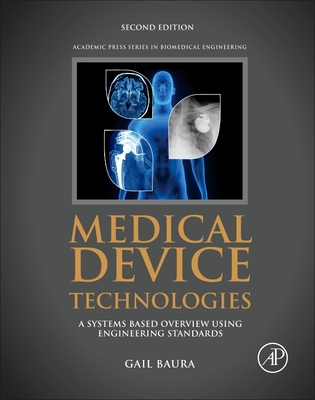 Medical Device Technologies: A Systems Based Overview Using Engineering Standards-cover