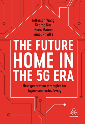 The Future Home in the 5g Era: Next Generation Strategies for Hyper-Connected Living-cover