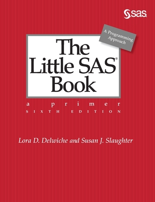 The Little SAS Book: A Primer, Sixth Edition-cover