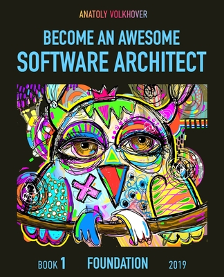 Become an Awesome Software Architect: Book 1: Foundation 2019-cover