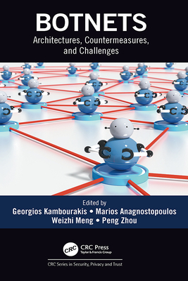 Botnets: Architectures, Countermeasures, and Challenges