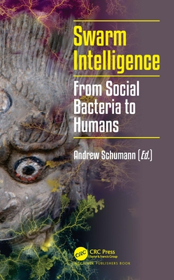 Swarm Intelligence: From Social Bacteria to Humans-cover