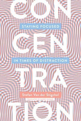 Concentration: Staying Focused in Times of Distraction-cover