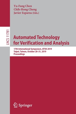 Automated Technology for Verification and Analysis: 17th International Symposium, Atva 2019, Taipei, Taiwan, October 28-31, 2019, Proceedings-cover