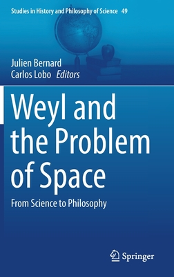 Weyl and the Problem of Space: From Science to Philosophy-cover