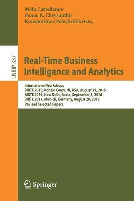 Real-Time Business Intelligence and Analytics: International Workshops, Birte 2015, Kohala Coast, Hi, Usa, August 31, 2015, Birte 2016, New Delhi, Ind