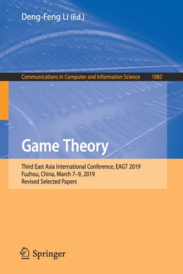 Game Theory: Third East Asia International Conference, Eagt 2019, Fuzhou, China, March 7-9, 2019, Revised Selected Papers-cover