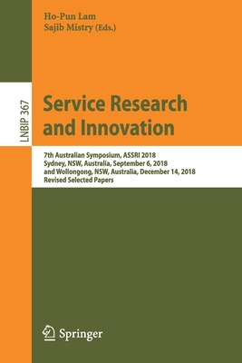 Service Research and Innovation: 7th Australian Symposium, Assri 2018, Sydney, Nsw, Australia, September 6, 2018, and Wollongong, Nsw, Australia, Dece-cover