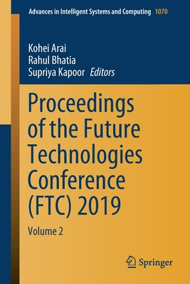 Proceedings of the Future Technologies Conference (Ftc) 2019: Volume 2-cover