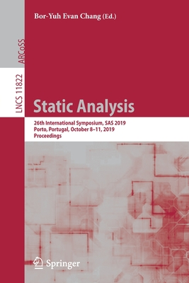 Static Analysis: 26th International Symposium, SAS 2019, Porto, Portugal, October 8-11, 2019, Proceedings-cover