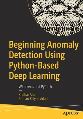 Beginning Anomaly Detection Using Python-Based Deep Learning: With Keras and Pytorch-cover
