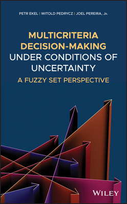 Multicriteria Decision-Making Under Conditions of Uncertainty: A Fuzzy Set Perspective-cover