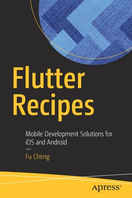Flutter Recipes: Mobile Development Solutions for IOS and Android (BY DHL)-cover