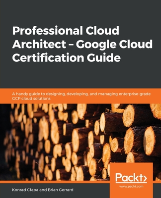 Professional Cloud Architect - Google Cloud Certification Guide-cover