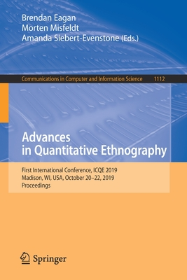 Advances in Quantitative Ethnography: First International Conference, Icqe 2019, Madison, Wi, Usa, October 20-22, 2019, Proceedings-cover