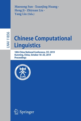Chinese Computational Linguistics: 18th China National Conference, CCL 2019, Kunming, China, October 18-20, 2019, Proceedings-cover