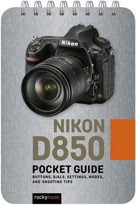 Nikon D850: Pocket Guide: Buttons, Dials, Settings, Modes, and Shooting Tips-cover