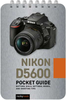 Nikon D5600: Pocket Guide: Buttons, Dials, Settings, Modes, and Shooting Tips-cover
