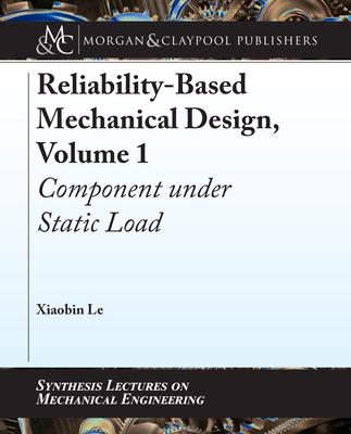 Reliability-Based Mechanical Design, Volume 1: Component Under Static Load-cover