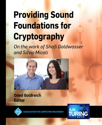Providing Sound Foundations for Cryptography: On the Work of Shafi Goldwasser and Silvio Micali-cover