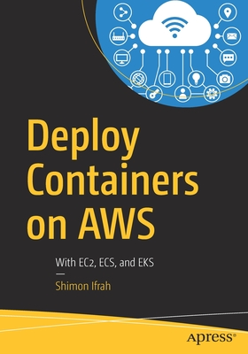 Deploy Containers on Aws: With Ec2, Ecs, and Eks-cover