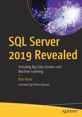 SQL Server 2019 Revealed: Including Big Data Clusters and Machine Learning-cover