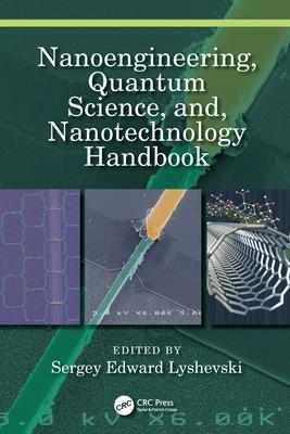 Nanoengineering, Quantum Science, And, Nanotechnology Handbook-cover