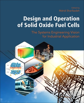 Design and Operation of Solid Oxide Fuel Cells: The Systems Engineering Vision for Industrial Application-cover