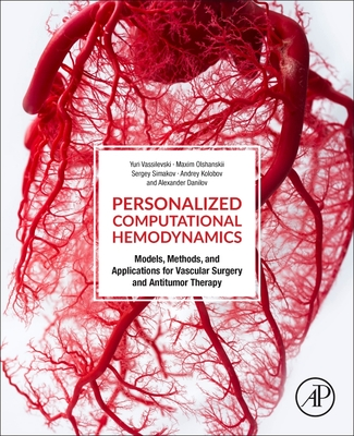 Personalized Computational Hemodynamics: Models, Methods, and Applications for Vascular Surgery and Antitumor Therapy-cover