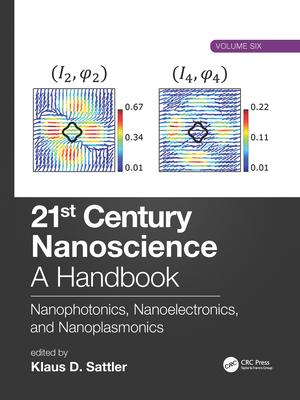 21st Century Nanoscience - A Handbook: Nanophotonics, Nanoelectronics, and Nanoplasmonics (Volume Six)-cover