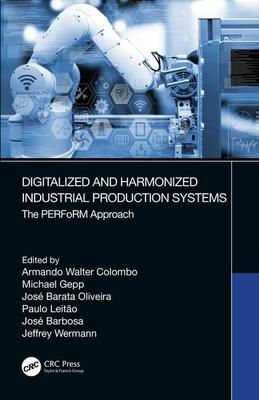 Digitalized and Harmonized Industrial Production Systems: The Perform Approach