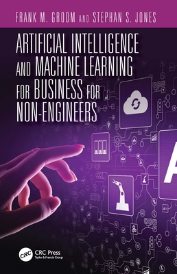 Artificial Intelligence and Machine Learning for Business for Non-Engineers-cover