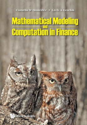 Mathematical Modeling and Computation in Finance: With Exercises and Python and MATLAB Computer Codes-cover