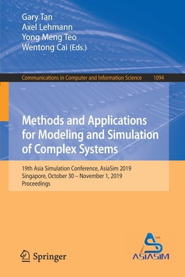 Methods and Applications for Modeling and Simulation of Complex Systems: 19th Asia Simulation Conference, Asiasim 2019, Singapore, Singapore, October-cover