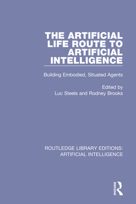 The Artificial Life Route to Artificial Intelligence: Building Embodied, Situated Agents-cover