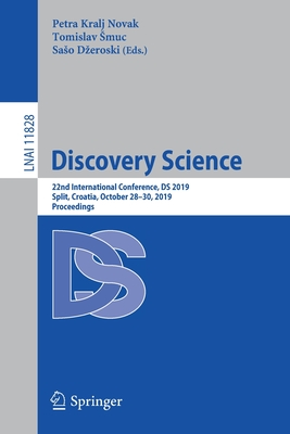Discovery Science: 22nd International Conference, DS 2019, Split, Croatia, October 28-30, 2019, Proceedings-cover