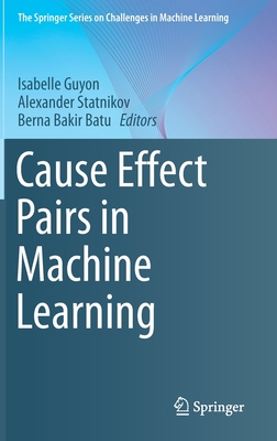 Cause Effect Pairs in Machine Learning