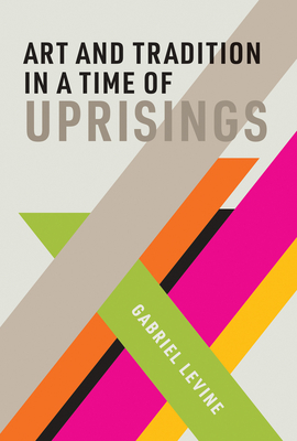 Art and Tradition in a Time of Uprisings-cover