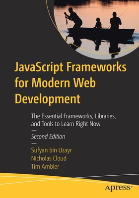 JavaScript Frameworks for Modern Web Development: The Essential Frameworks, Libraries, and Tools to Learn Right Now-cover