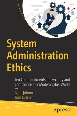 System Administration Ethics: Ten Commandments for Security and Compliance in a Modern Cyber World-cover