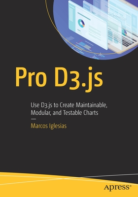 Pro D3.Js: Use D3.Js to Create Maintainable, Modular, and Testable Charts-cover