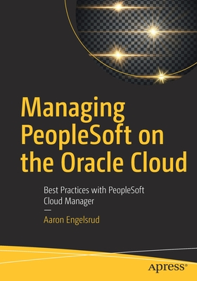 Managing PeopleSoft on the Oracle Cloud: Best Practices with PeopleSoft Cloud Manager-cover
